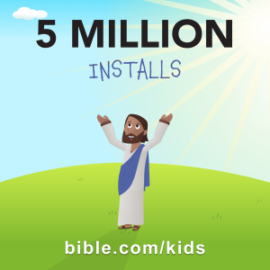 Bible App for Kids installed 5MM times