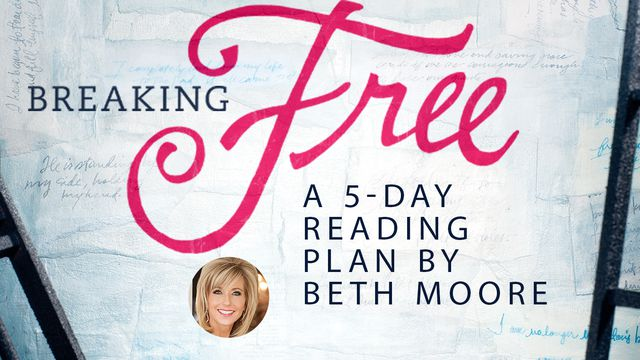 Hero artwork for the 5-day Bible Plan Breaking Free from Bible teacher and bestselling author Beth Moore