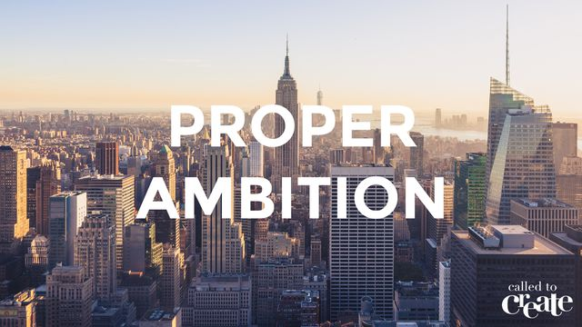 Proper Ambition: Christ-Centered Motivation @ Work