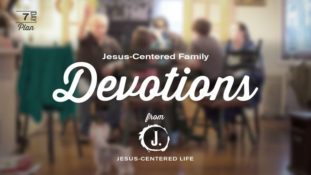 Jesus-Centered Family Devotions